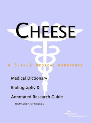 Cheese - A Medical Dictionary, Bibliography, and Annotated Research Guide to Internet References by ICON Health Publications image