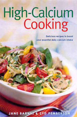 High-Calcium Cooking by Jane A Barnes