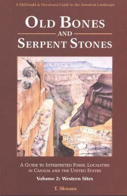 Old Bones & Serpent Stones by T. Skwara