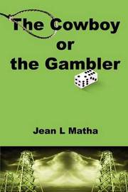 The Cowboy or the Gambler by Jean L. Matha image
