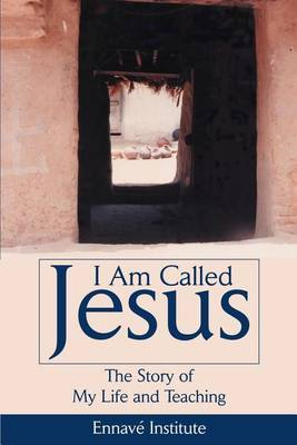I Am Called Jesus: The Story of My Life and Teaching by Paul Throne image