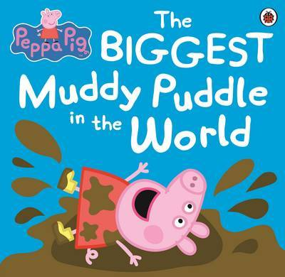 Peppa Pig: The Biggest Muddy Puddle in the World Picture Book by Peppa Pig