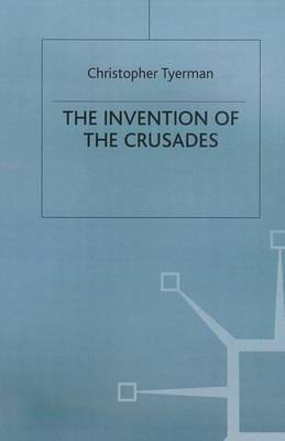 The Invention of the Crusades by Christopher Tyerman image