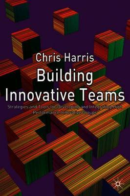 Building Innovative Teams by Chris Harris