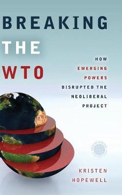 Breaking the WTO by Kristen Hopewell