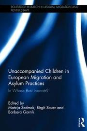 Unaccompanied Children in European Migration and Asylum Practices
