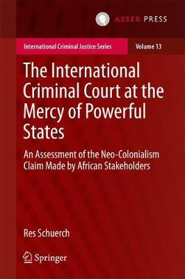 The International Criminal Court at the Mercy of Powerful States by Res Schuerch image