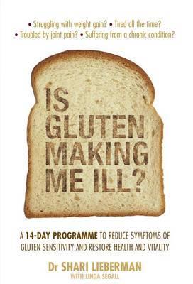 Is Gluten Making Me Ill? by Shari Lieberman