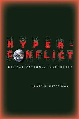 Hyperconflict by James H Mittelman