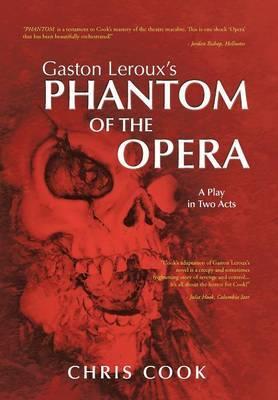 Gaston Leroux's PHANTOM OF THE OPERA by Chris Cook
