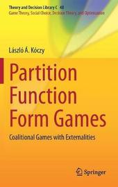 Partition Function Form Games by Laszlo A. Koczy