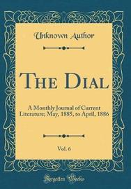 The Dial, Vol. 6 by Unknown Author