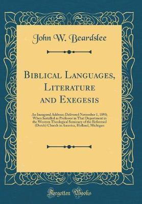 Biblical Languages, Literature and Exegesis by John W Beardslee