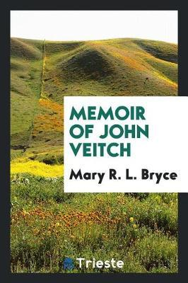 Memoir of John Veitch by Mary R L Bryce image