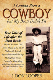 I Coulda Been a Cowboy But My Boots Didn't Fit by J. Don Looper image