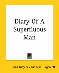 Diary Of A Superfluous Man by Ivan Turgenev