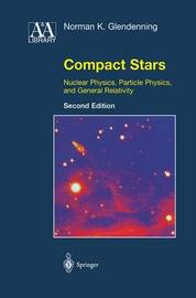 Compact Stars by Norman K Glendenning