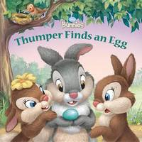 Thumper Finds an Egg by Disney Book Group