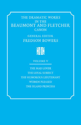 The The Dramatic Works in the Beaumont and Fletcher Canon: v. 5 by John Fletcher