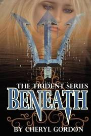 Beneath by Cheryl Lynn Gordon