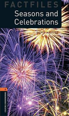 Oxford Bookworms Library Factfiles: Level 2:: Seasons and Celebrations by Jackie Maguire