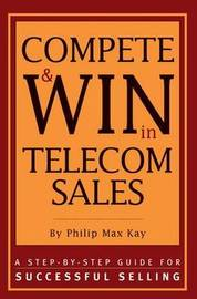 Compete and Win in Telecom Sales by Philip Max Kay image