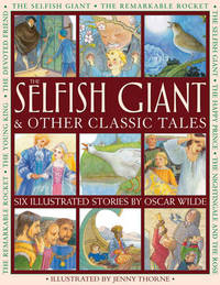 Selfish Giant & Other Classic Tales by Oscar Wilde