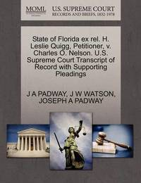State of Florida Ex Rel. H. Leslie Quigg, Petitioner, V. Charles O. Nelson. U.S. Supreme Court Transcript of Record with Supporting Pleadings by J A Padway