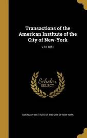 Transactions of the American Institute of the City of New-York; V.10 1851 image