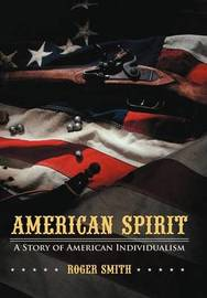 American Spirit by Roger Smith