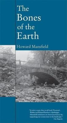 The Bones Of The Earth by Howard Mansfield
