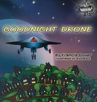 Goodnight Drone by Francis Dover LLC