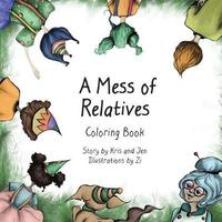 A Mess of Relatives Coloring Book by Kristen Sandoz