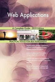 Web Applications A Complete Guide - 2019 Edition by Gerardus Blokdyk image