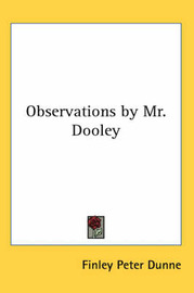 Observations by Mr. Dooley by Finley Peter Dunne image
