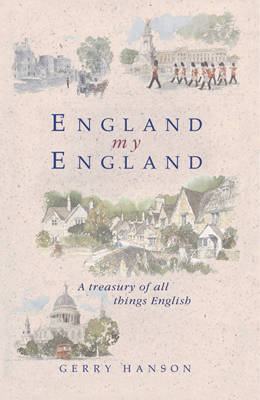 England, My England: A Treasury of All Things English by Gerry Hanson image