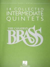 The Canadian Brass - 14 Collected Intermediate Quintets by Hal Leonard Publishing Corporation