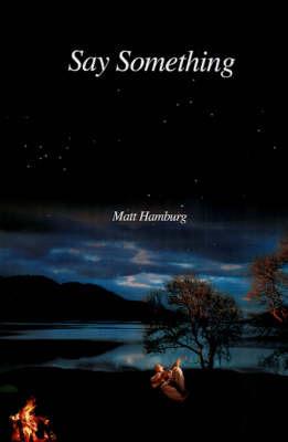 Say Something by Matt Hamburg