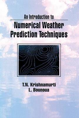 An Introduction to Numerical Weather Prediction Techniques by T.N. Krishnamurti