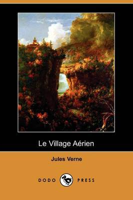 Le Village Aerien (Dodo Press) by Jules Verne image