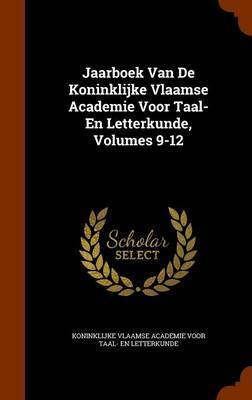 Jaarboek Van de Koninklijke Vlaamse Academie Voor Taal- En Letterkunde, Volumes 9-12 image