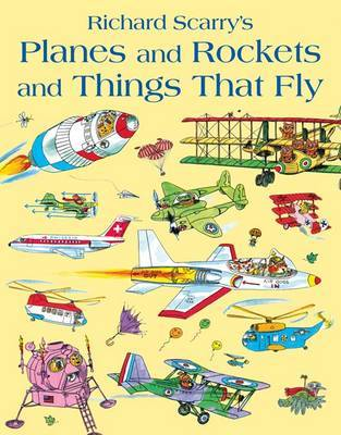Planes and Rockets and Things That Fly by Richard Scarry image