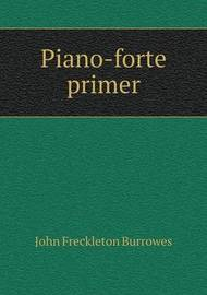 Piano-Forte Primer by John Freckleton Burrowes