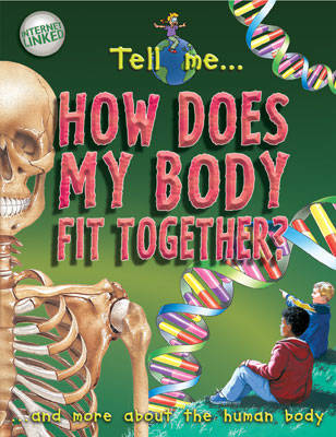 Tell Me? How Does My Body Fit Together? by Steve Parker image
