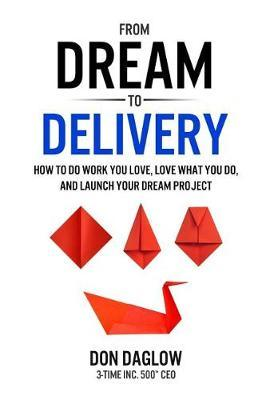 From Dream to Delivery by Don Daglow