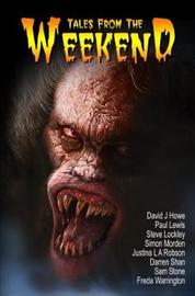 Tales from the Weekend by David J. Howe
