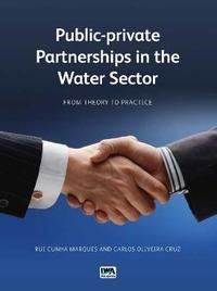 Public-private Partnerships in the Water Sector by Rui Cunha Marques
