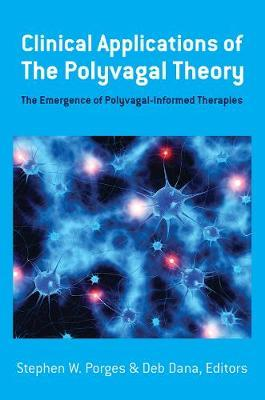 Clinical Applications of the Polyvagal Theory by Stephen W. Porges image