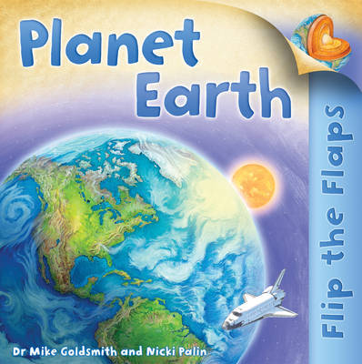 Flip the Flaps: Planet Earth by Mike Goldsmith