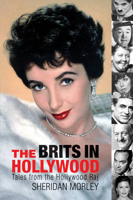The Brits in Hollywood by Sheridan Morley